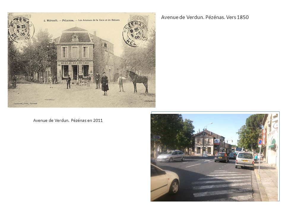 Avenue de Verdun. Pézénas. Vers 1850 Avenue de Verdun. Pézénas en 2011