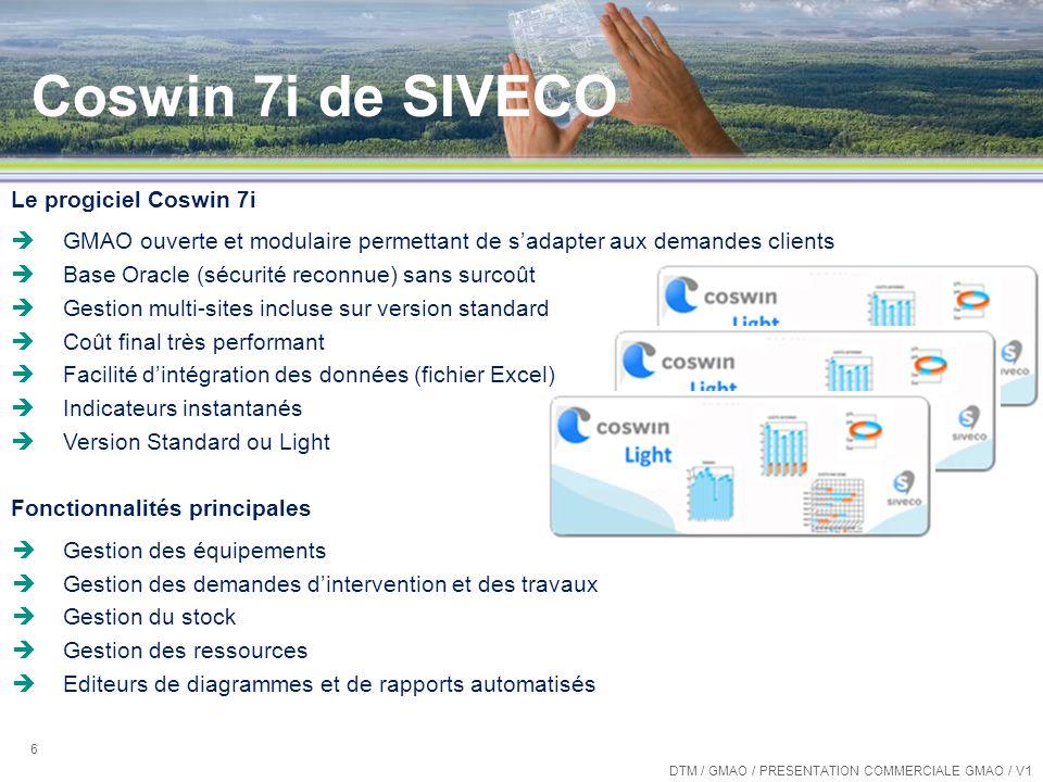 Coswin 7i de SIVECO 6 Le progiciel Coswin 7i GMAO ouverte et modulaire permettant de sadapter aux demandes clients Base Oracle (sécurité reconnue) san