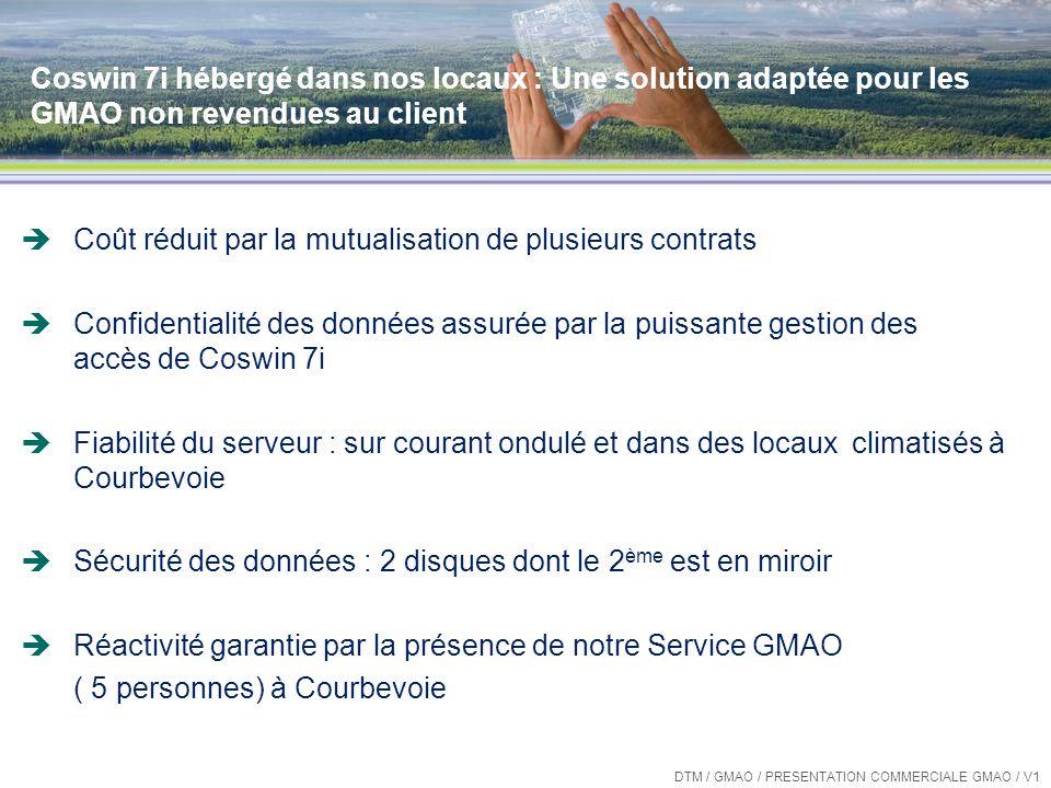 Les « plus » de COSWIN 7i Indicateurs instantanés DTM / GMAO / PRESENTATION COMMERCIALE GMAO / V1