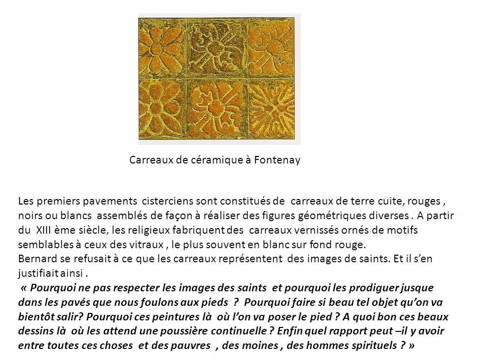 Carreaux de céramique à Fontenay Les premiers pavements cisterciens sont constitués de carreaux de terre cuite, rouges, noirs ou blancs assemblés de f