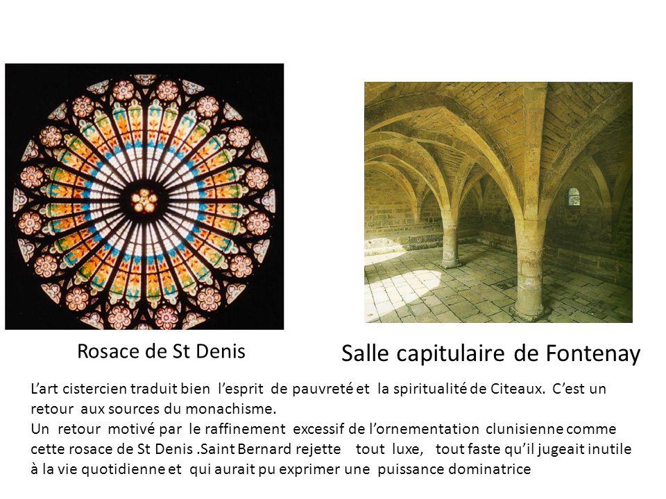 Rosace de St Denis Salle capitulaire de Fontenay Lart cistercien traduit bien lesprit de pauvreté et la spiritualité de Citeaux. Cest un retour aux so