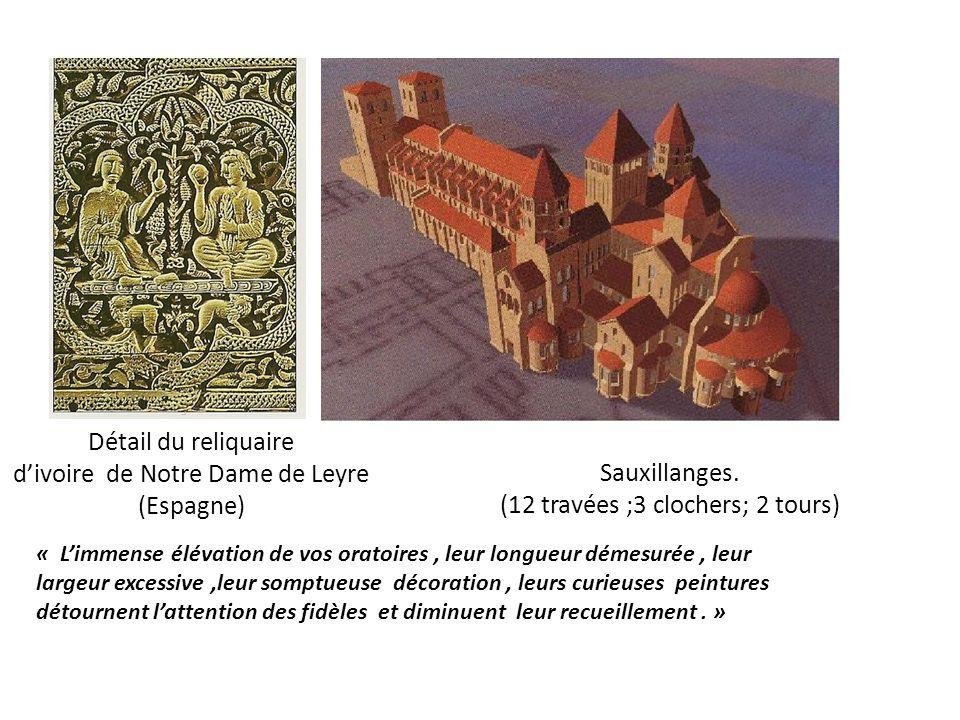 Sauxillanges. (12 travées ;3 clochers; 2 tours) Détail du reliquaire divoire de Notre Dame de Leyre (Espagne) « Limmense élévation de vos oratoires, l