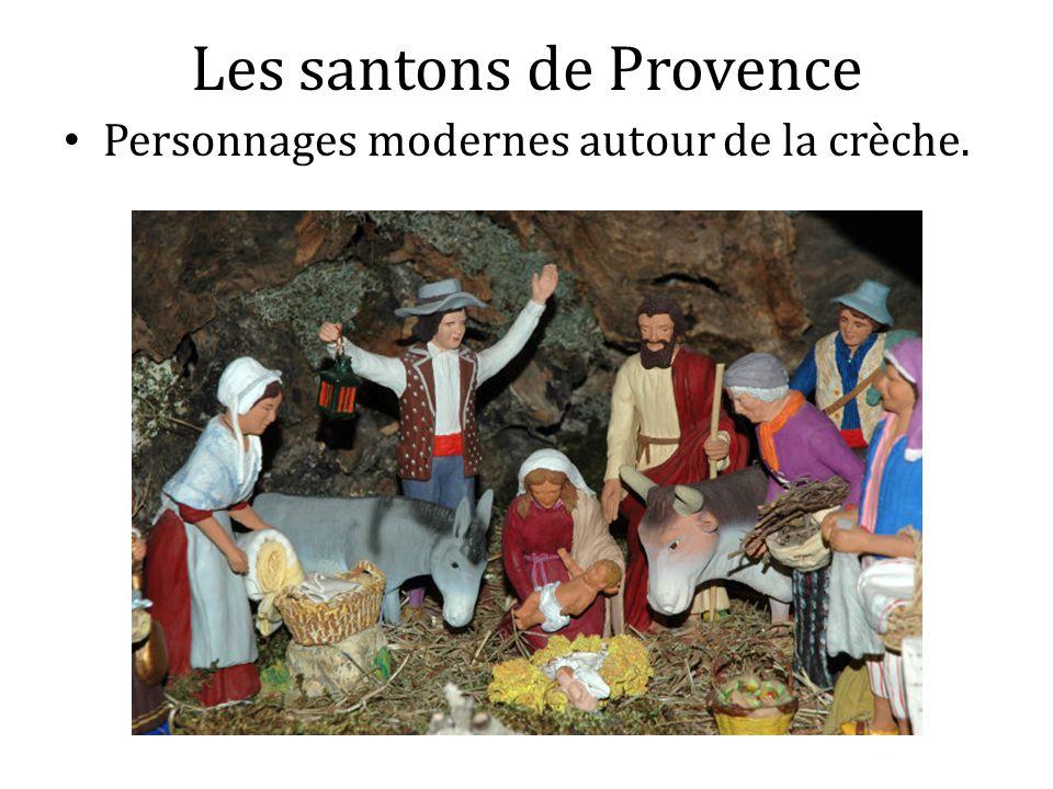 Les santons de Provence Personnages modernes autour de la crèche.