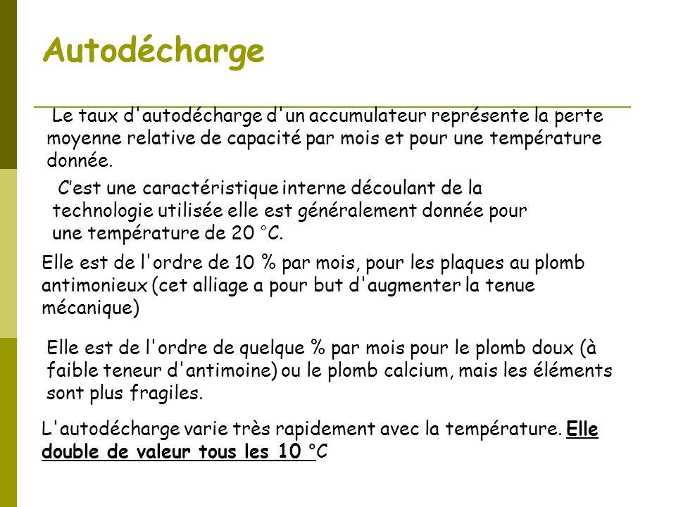 Autodécharge Le taux d'autodécharge d'un accumulateur représente la perte moyenne relative de capacité par mois et pour une température donnée. Elle e