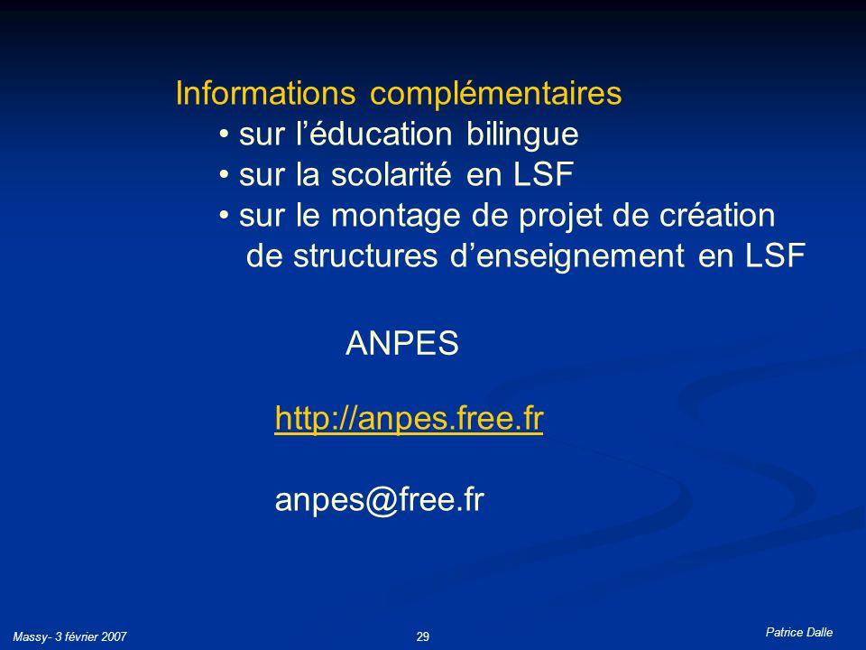 Patrice Dalle Massy- 3 février 200729 ANPES http://anpes.free.fr anpes@free.fr Informations complémentaires sur léducation bilingue sur la scolarité e