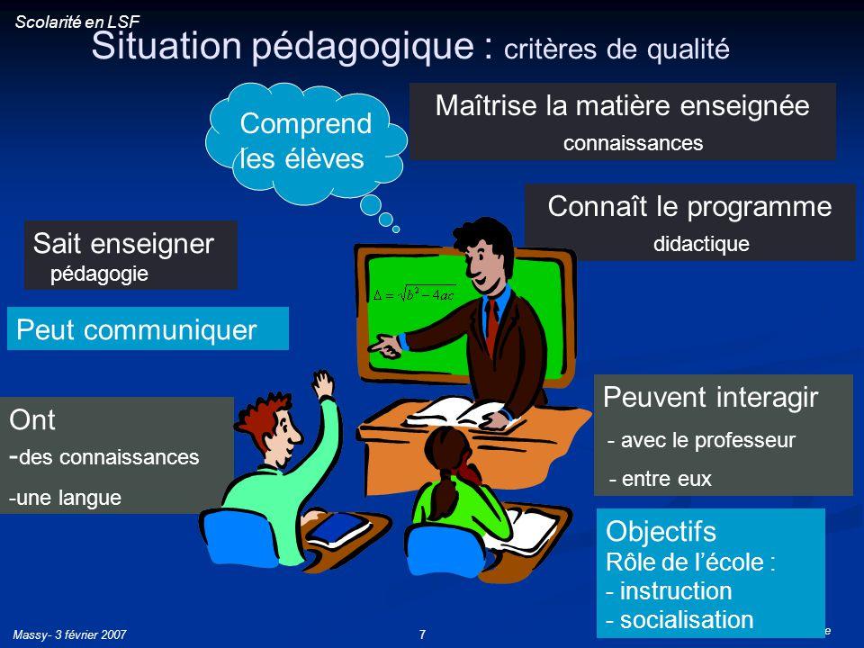 Patrice Dalle Massy- 3 février 20077 Situation pédagogique : critères de qualité Sait enseigner pédagogie Comprend les élèves Connaît le programme did