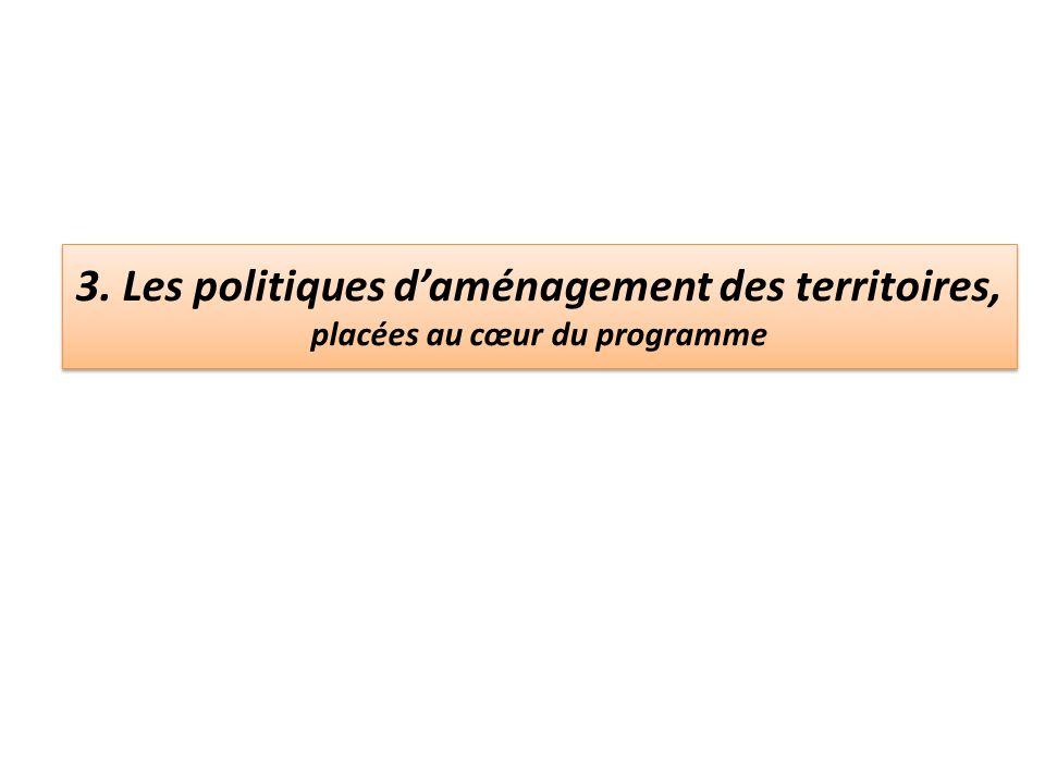 3. Les politiques daménagement des territoires, placées au cœur du programme