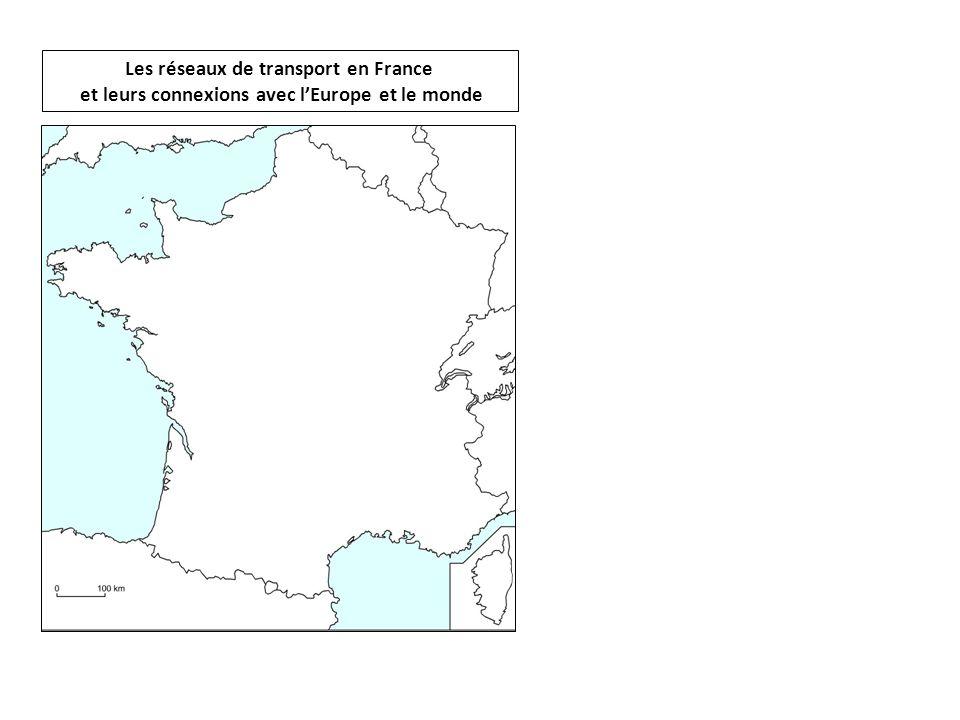 Les réseaux de transport en France et leurs connexions avec lEurope et le monde