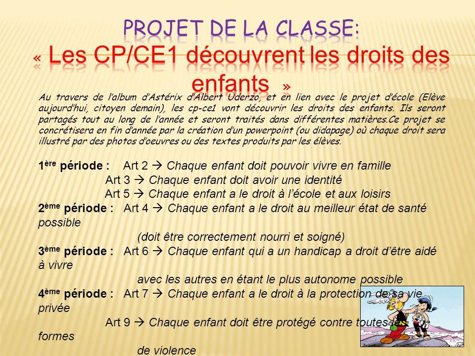 Au travers de lalbum dAstérix dAlbert Uderzo, et en lien avec le projet décole (Elève aujourdhui, citoyen demain), les cp-ce1 vont découvrir les droits des enfants.