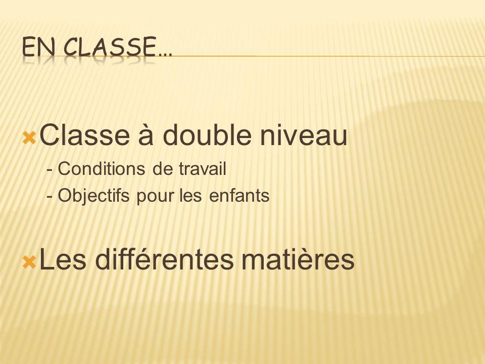 Classe à double niveau - Conditions de travail - Objectifs pour les enfants Les différentes matières