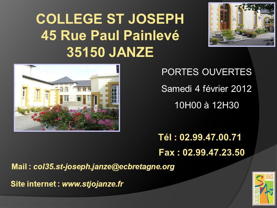 COLLEGE ST JOSEPH 45 Rue Paul Painlevé 35150 JANZE Tél : 02.99.47.00.71 Fax : 02.99.47.23.50 Mail : col35.st-joseph.janze@ecbretagne.org Site internet