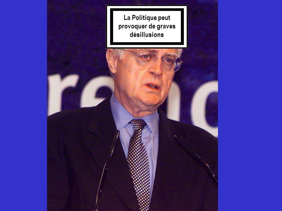 La Politique peut provoquer de graves désillusions