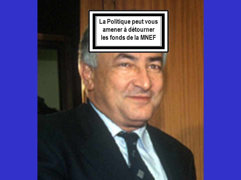 La Politique peut vous amener à détourner les fonds de la MNEF