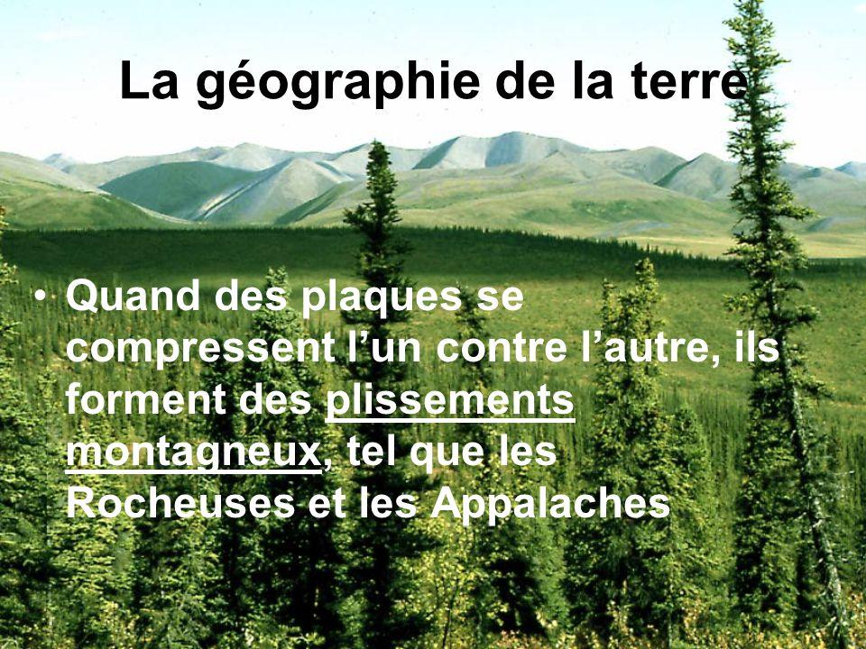 La géographie de la terre De 600 à 225 millions dannées avant aujourdhui, les continents de lAmérique du Nord, de lAfrique, et de lEurope étaient soud