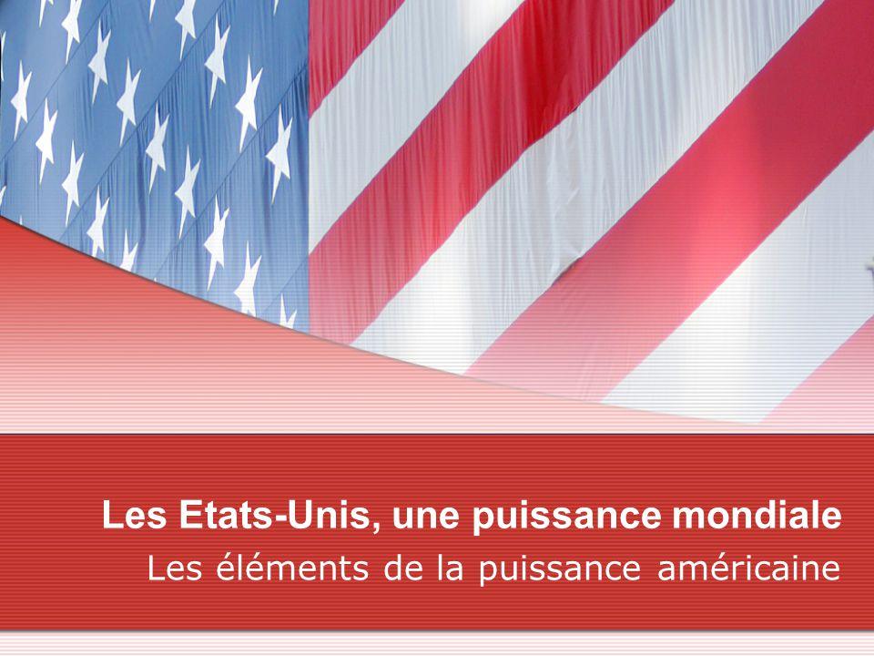 Les Etats-Unis, première puissance économique mondiale Pourquoi peut-on dire que les États-Unis sont la première puissance économique mondiale ?