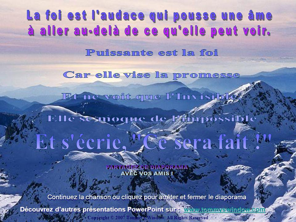 Découvrez dautres présentations PowerPoint sur : www.tommyswindow.com Continuez la chanson ou cliquez pour arrêter et fermer le diaporama Continuez la