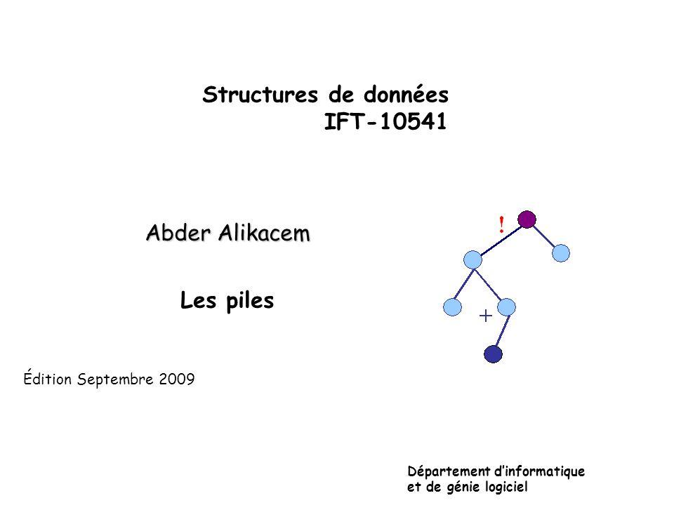 Piles : implantation dans une liste chaînée template <typename T> class Pile { public: Pile ();// Constructeur Pile (const pile<X>&) throw (bad_alloc); // Constructeur par copie ~Pile ();// Destructeur Pile<T>& operator=(const Pile<T>& P); // P1 = P void empiler (const T& a) throw (bad_alloc); T depiler () throw (logic_error); T& sommet (void) throw (logic_error); // sélecteur : valeur //placée au sommet bool vide();//sélecteur : ( IC est vide?) }; private : Noeud * sommet; // pointeur sur la cellule sommet int cpt; // Nombre d élements de la pile void detruire (); //Méthode privée utile pour le destructeur // et lop.