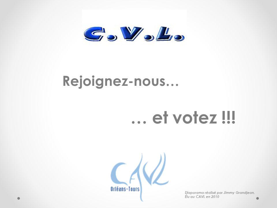 Rejoignez-nous… … et votez !!! Diaporama réalisé par Jimmy Grandjean, Élu au CAVL en 2010
