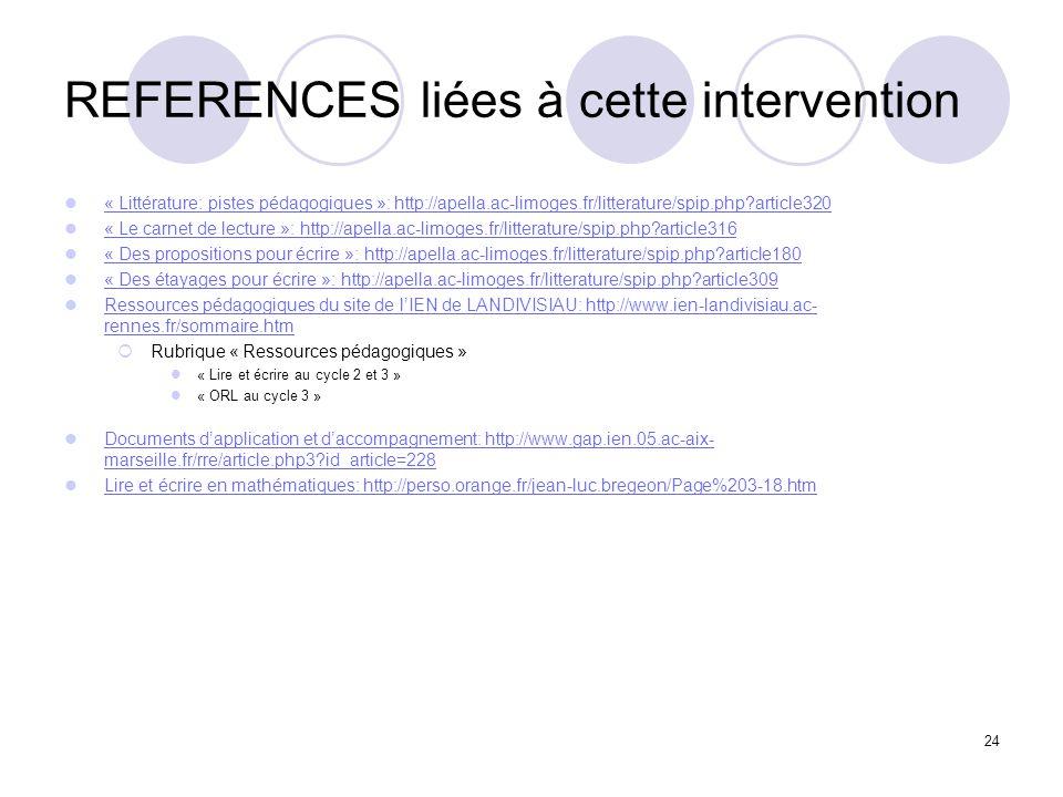 24 REFERENCES liées à cette intervention « Littérature: pistes pédagogiques »: http://apella.ac-limoges.fr/litterature/spip.php?article320 « Le carnet