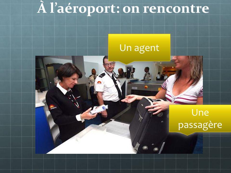 À laéroport Contexte: vous êtes à laéroport de Charles de Gaulle.