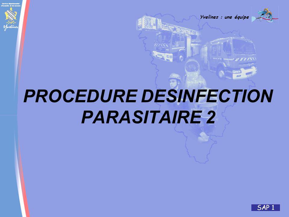 Service départemental d incendie et de secours Yvelines : une équipe SAP 1 PROCEDURE DESINFECTION PARASITAIRE 2
