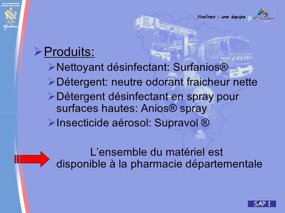 Service départemental d incendie et de secours Yvelines : une équipe SAP 1 PROCEDURE DESINFECTION PARASITAIRE 1