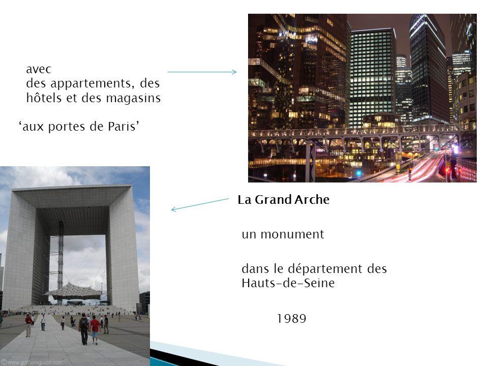 avec des appartements, des hôtels et des magasins aux portes de Paris La Grand Arche un monument dans le département des Hauts-de-Seine 1989