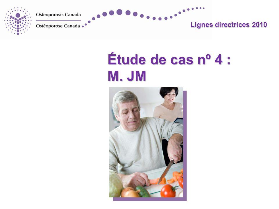 Lignes directrices 2010 Étude de cas nº 4 : M. JM