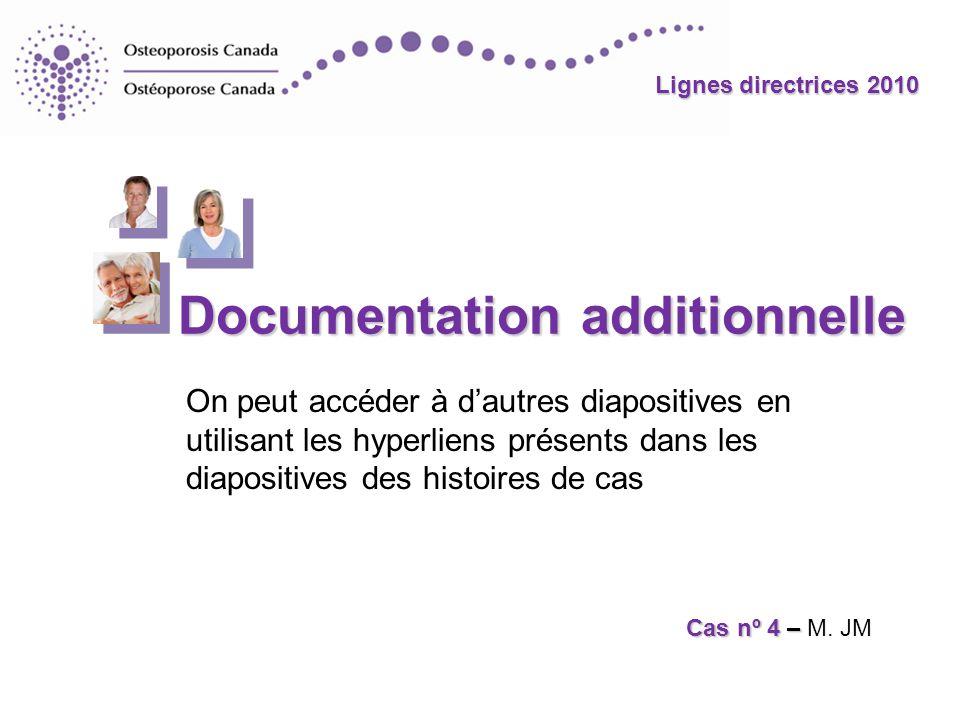 Lignes directrices 2010 Documentation additionnelle Cas nº 4 – Cas nº 4 – M. JM On peut accéder à dautres diapositives en utilisant les hyperliens pré