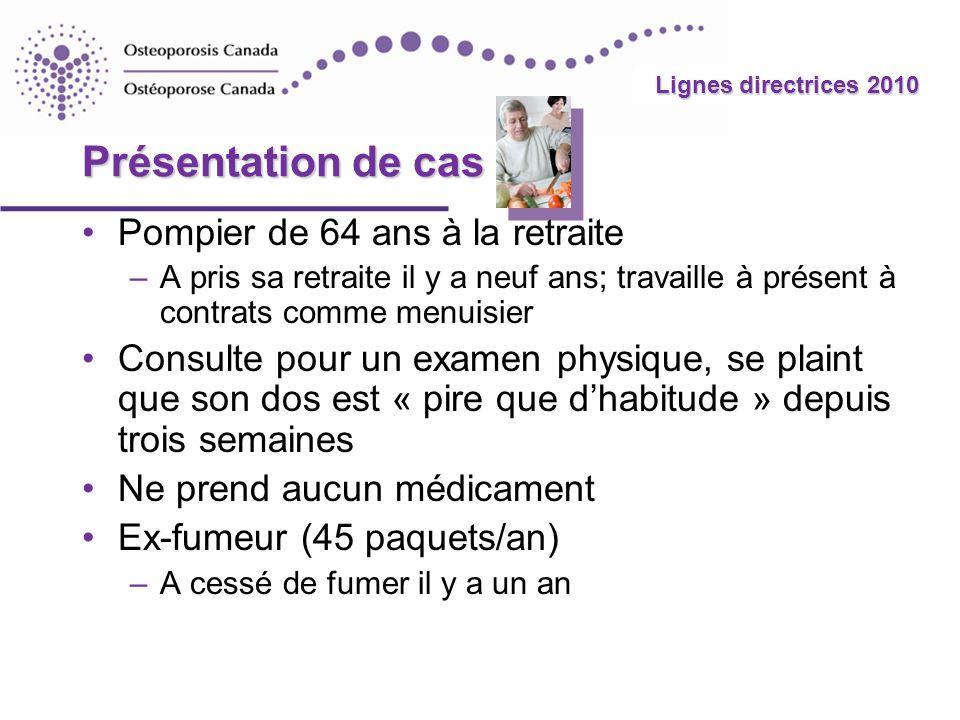 2010 Guidelines Vitamine D : Taux optimaux Pour améliorer avec le plus de constance les résultats cliniques, par exemple, le risque de fracture, un taux optimal de 25-hydroxy vitamine D sérique se situerait probablement à > 75 nmol/L –Pour la plupart des Canadiens, il faut des suppléments pour atteindre ce niveau Hanley DA et coll.