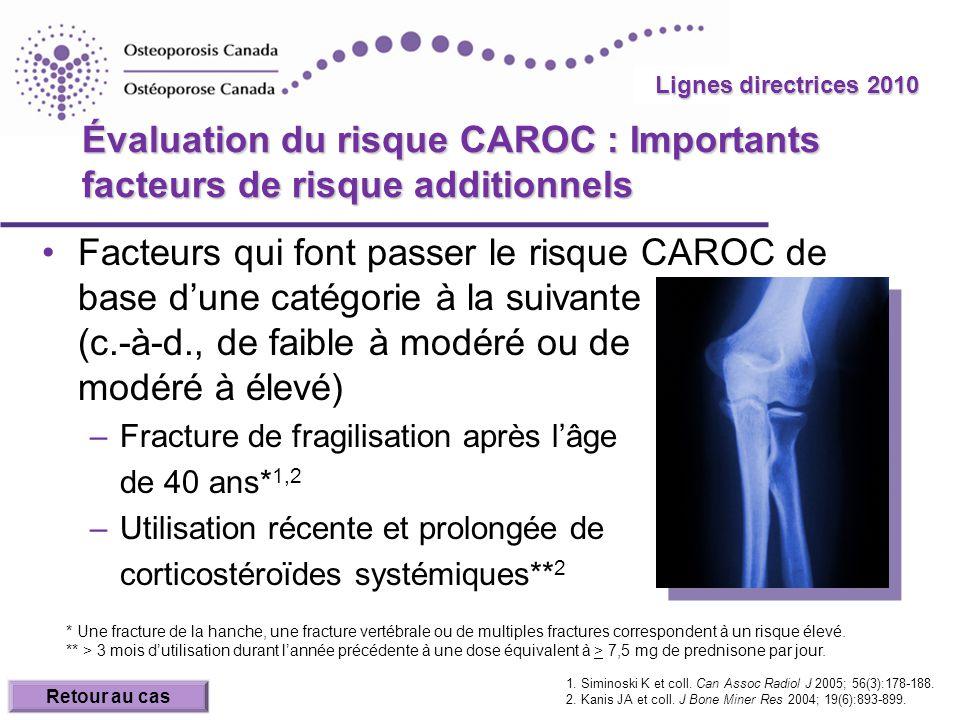 2010 Guidelines Lignes directrices 2010 Évaluation du risque CAROC : Importants facteurs de risque additionnels Facteurs qui font passer le risque CAR