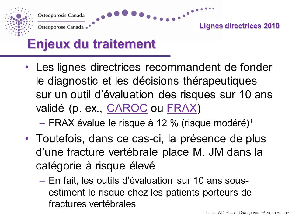 2010 Guidelines Lignes directrices 2010 Enjeux du traitement Les lignes directrices recommandent de fonder le diagnostic et les décisions thérapeutiqu