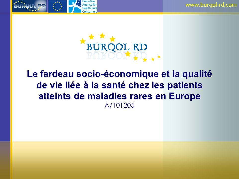 Le fardeau socio-économique et la qualité de vie liée à la santé chez les patients atteints de maladies rares en Europe A/101205 www.burqol-rd.com