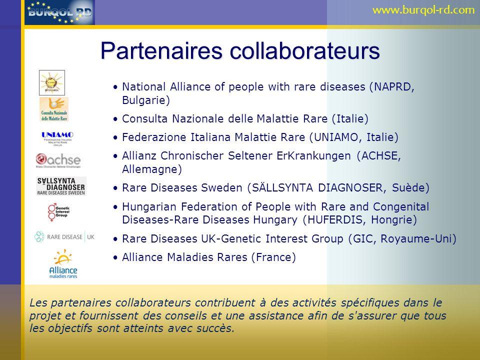 Partenaires collaborateurs National Alliance of people with rare diseases (NAPRD, Bulgarie) Consulta Nazionale delle Malattie Rare (Italie) Federazion