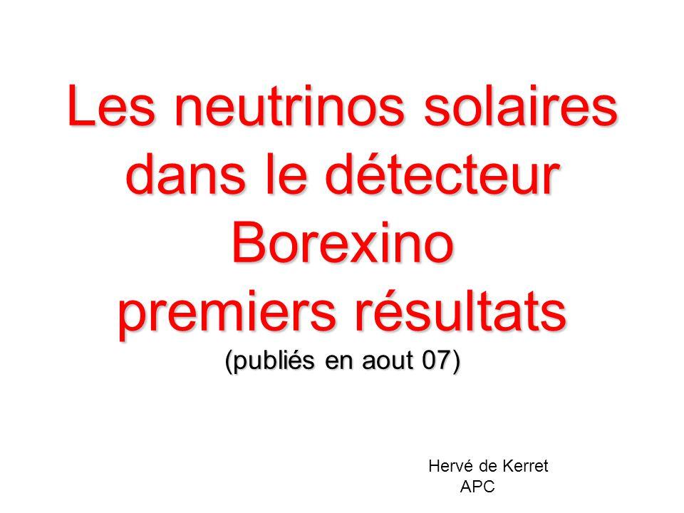 Les neutrinos solaires dans le détecteur Borexino premiers résultats (publiés en aout 07) Hervé de Kerret APC