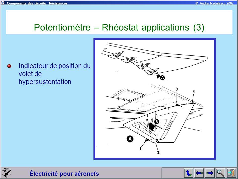 Électricité pour aéronefs © Andrei Radulescu 2002Composants des circuits - Résistances Potentiomètre – Rhéostat applications (3) Indicateur de positio