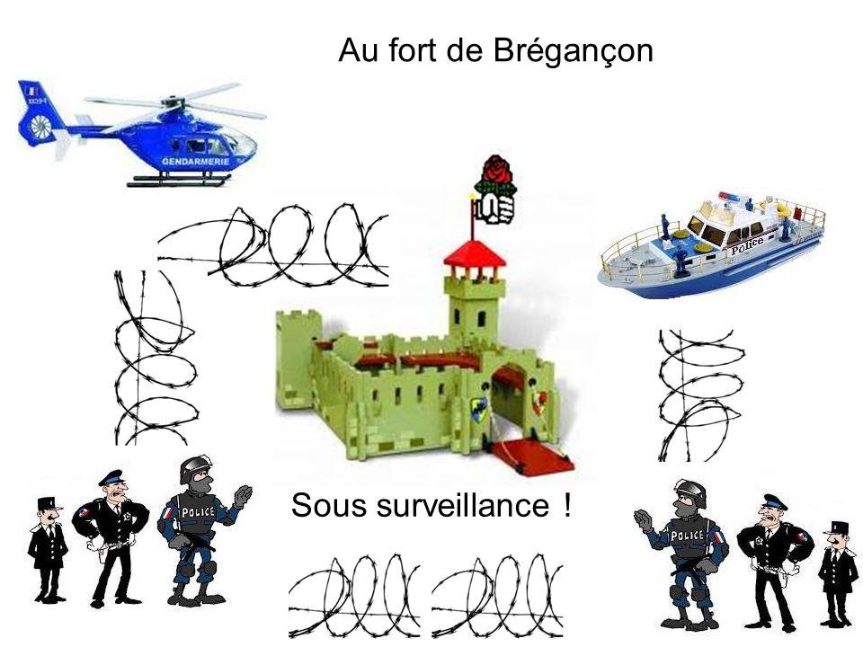 Au fort de Brégançon Sous surveillance !