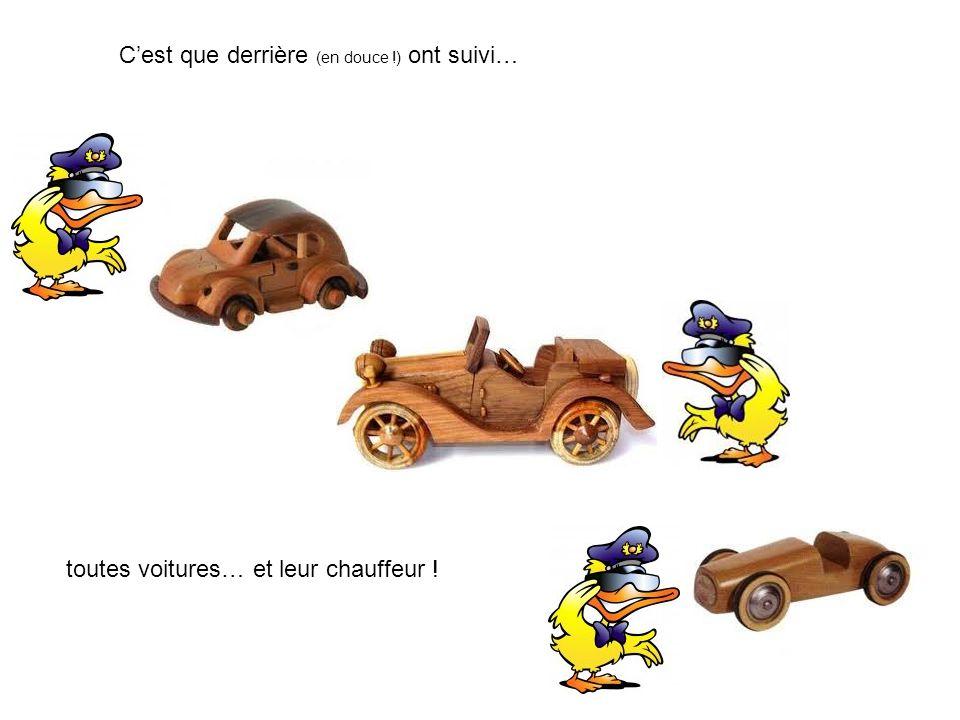 Cest que derrière (en douce !) ont suivi… toutes voitures… et leur chauffeur !
