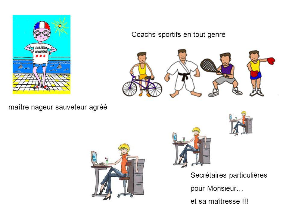 Coachs sportifs en tout genre maître nageur sauveteur agréé Secrétaires particulières pour Monsieur… et sa maîtresse !!!
