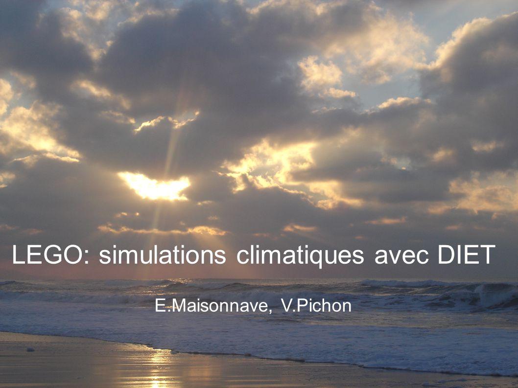 LEGO EPISODE III LEGO: simulations climatiques avec DIET E.Maisonnave, V.Pichon