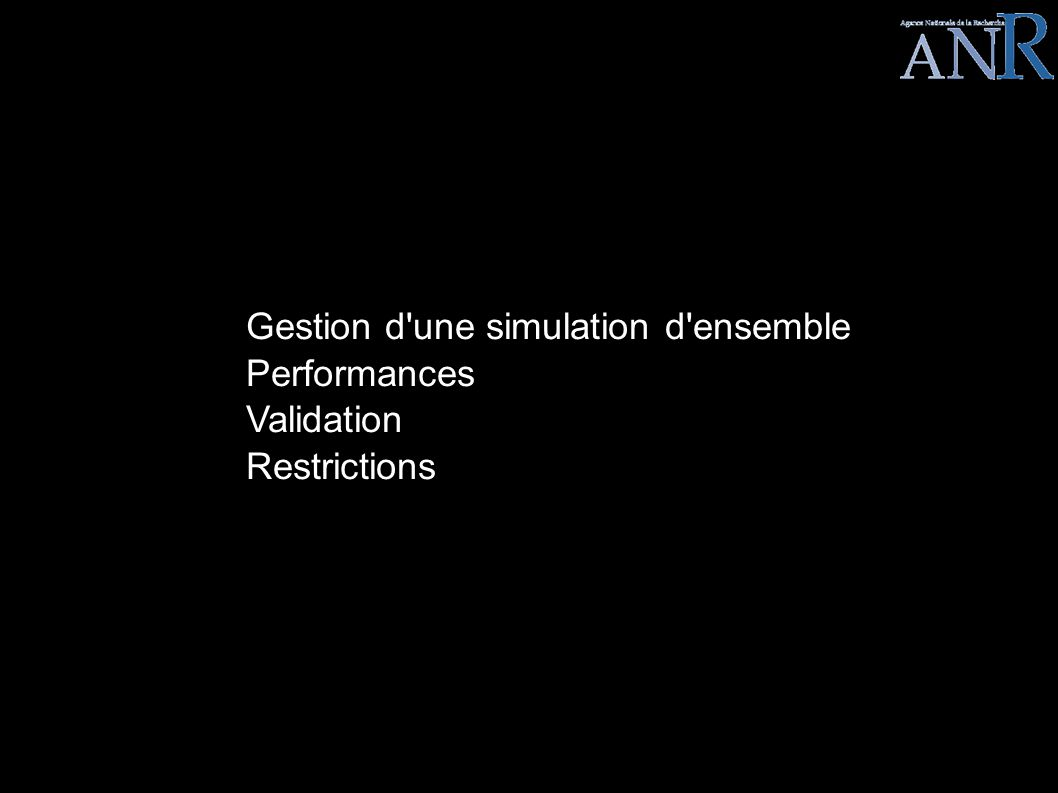 LEGO EPISODE III Gestion d une simulation d ensemble Performances Validation Restrictions