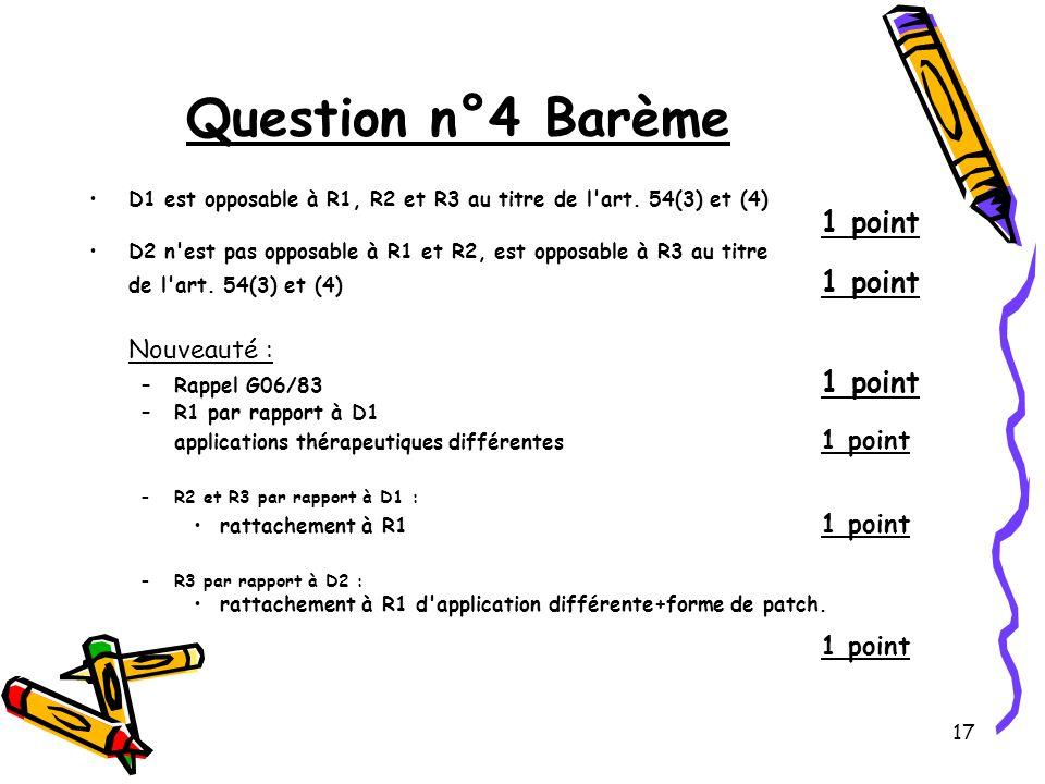 17 Question n°4 Barème D1 est opposable à R1, R2 et R3 au titre de l art.