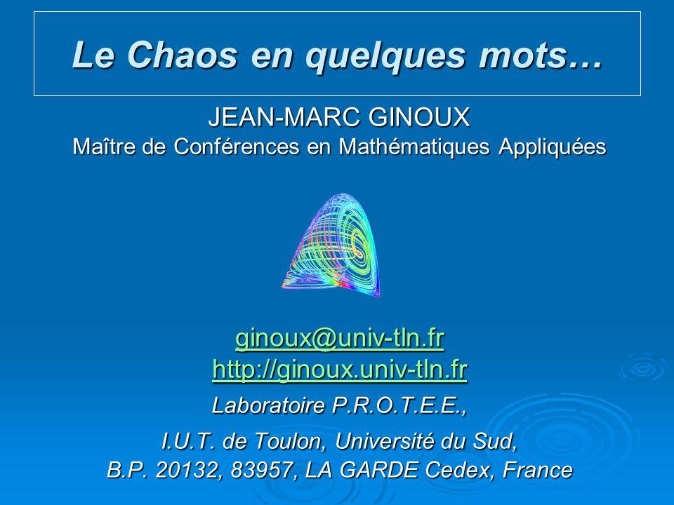 JEAN-MARC GINOUX Maître de Conférences en Mathématiques Appliquées ginoux@univ-tln.fr http://ginoux.univ-tln.fr Laboratoire P.R.O.T.E.E., I.U.T. de To