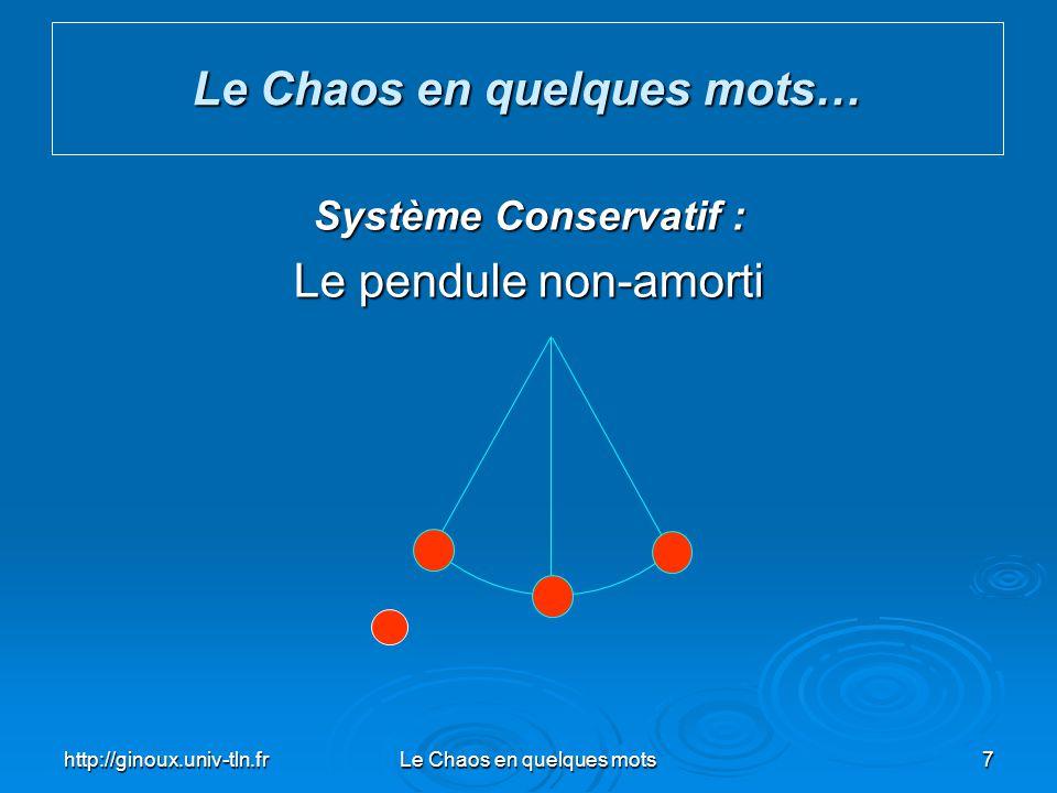 http://ginoux.univ-tln.frLe Chaos en quelques mots38 Le Chaos en quelques mots… Conclusion : Le terme « Chaos » fut introduit pour la première fois en 1975 dans un article intitulé : « Period three implies Chaos ».