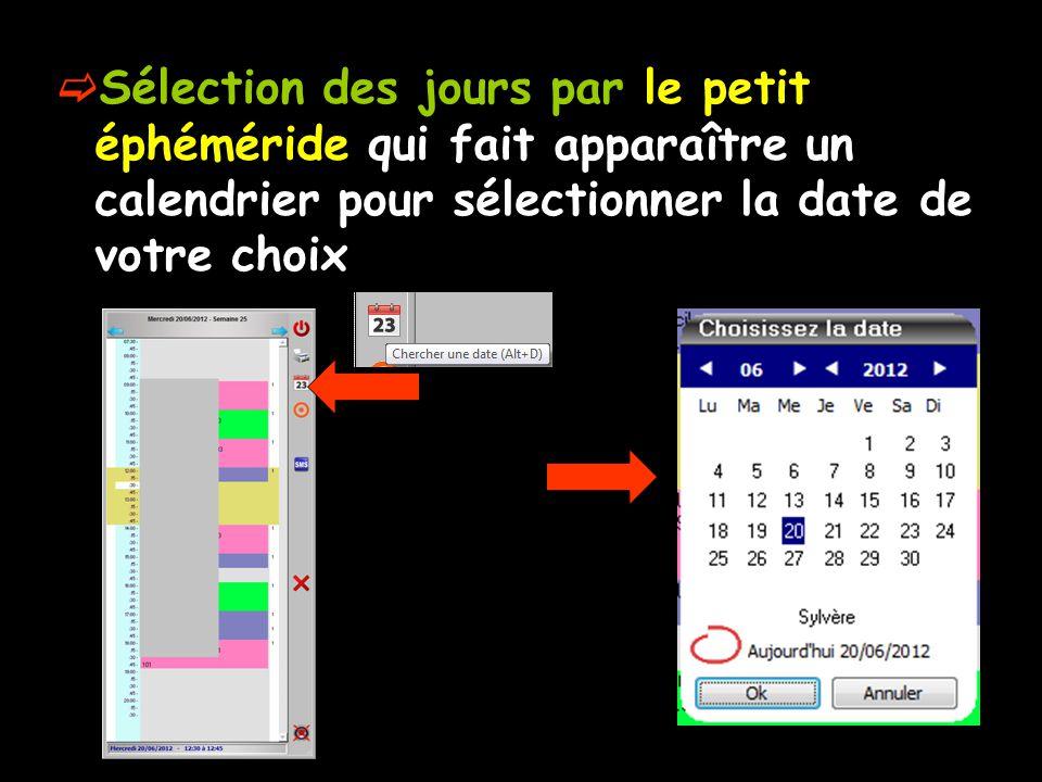 Sélection des jours par le petit éphéméride qui fait apparaître un calendrier pour sélectionner la date de votre choix