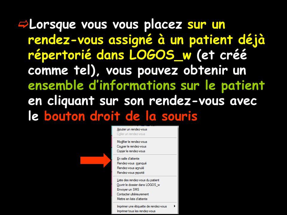 Lorsque vous vous placez sur un rendez-vous assigné à un patient déjà répertorié dans LOGOS_w (et créé comme tel), vous pouvez obtenir un ensemble din