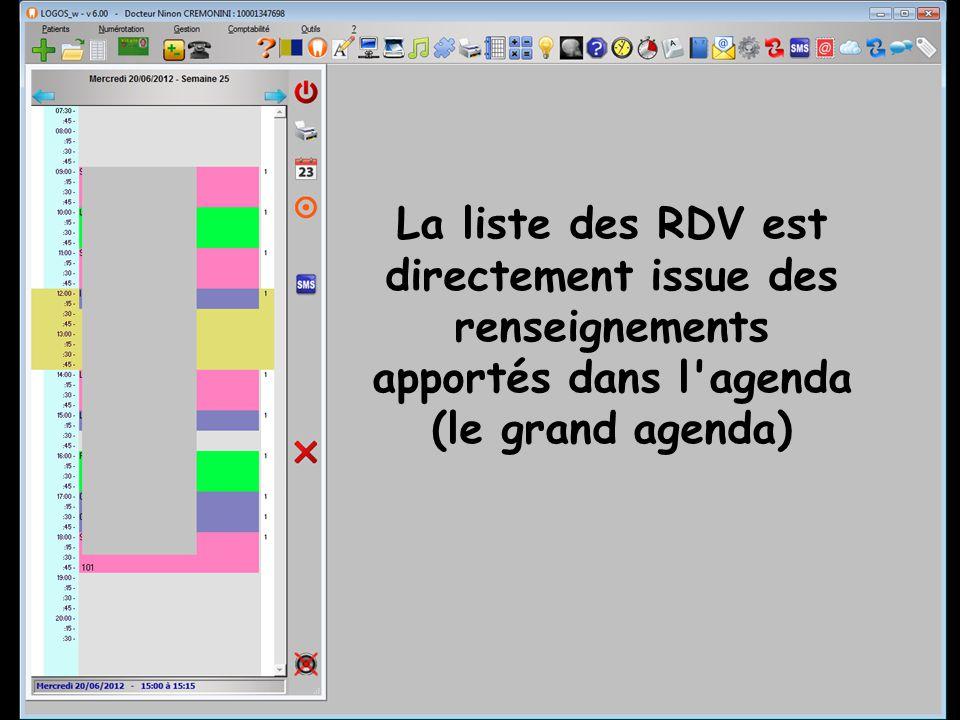 La liste des RDV est directement issue des renseignements apportés dans l'agenda (le grand agenda)