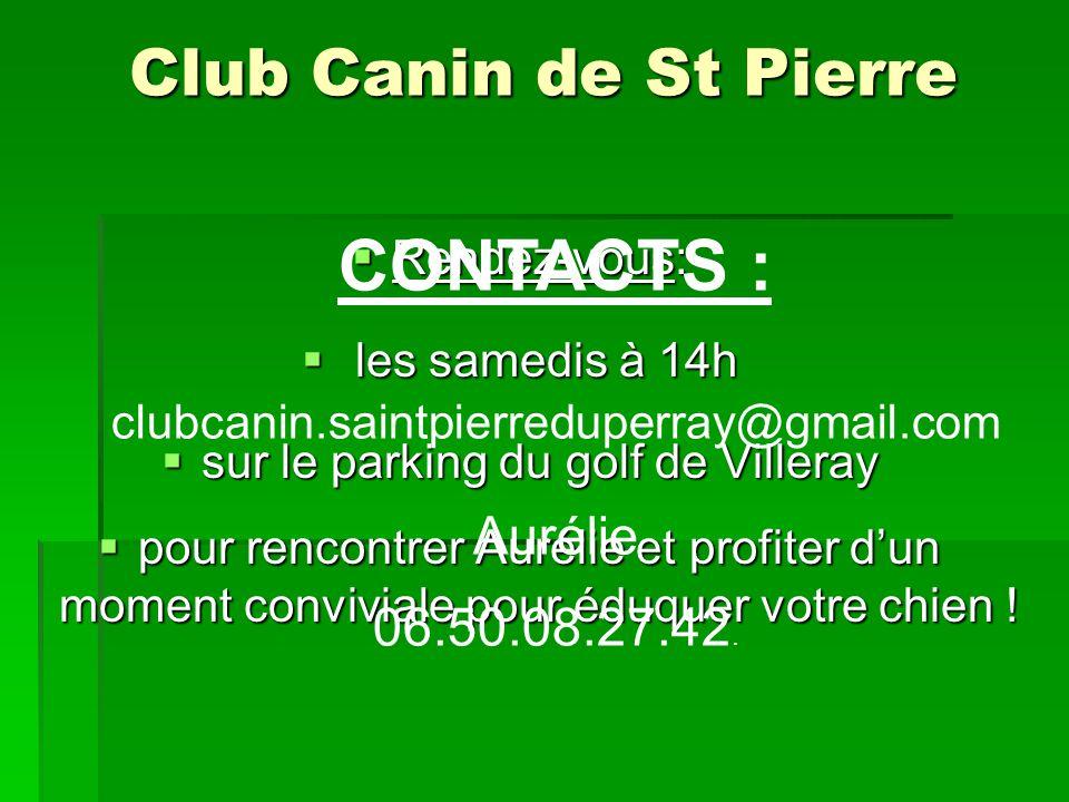 Club Canin de St Pierre Rendez-vous: Rendez-vous: les samedis à 14h les samedis à 14h sur le parking du golf de Villeray sur le parking du golf de Vil