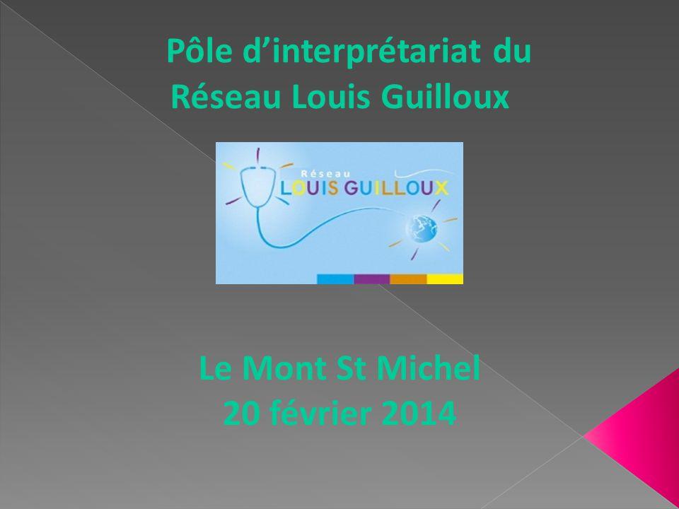 Pôle dinterprétariat du Réseau Louis Guilloux Le Mont St Michel 20 février 2014