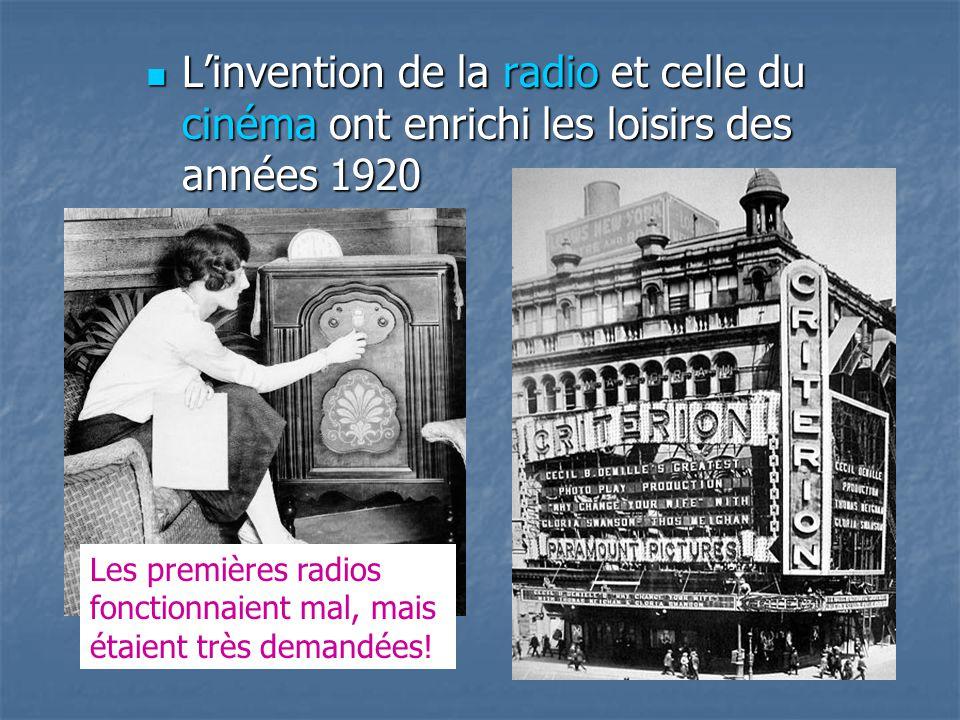 Linvention de la radio et celle du cinéma ont enrichi les loisirs des années 1920 Linvention de la radio et celle du cinéma ont enrichi les loisirs de